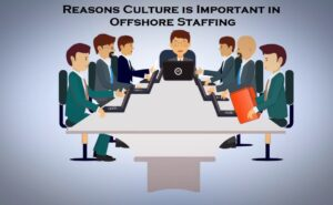 Reasons Culture is Important in Offshore Staffing