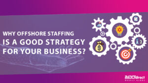 why offshore staffing is a good strategy